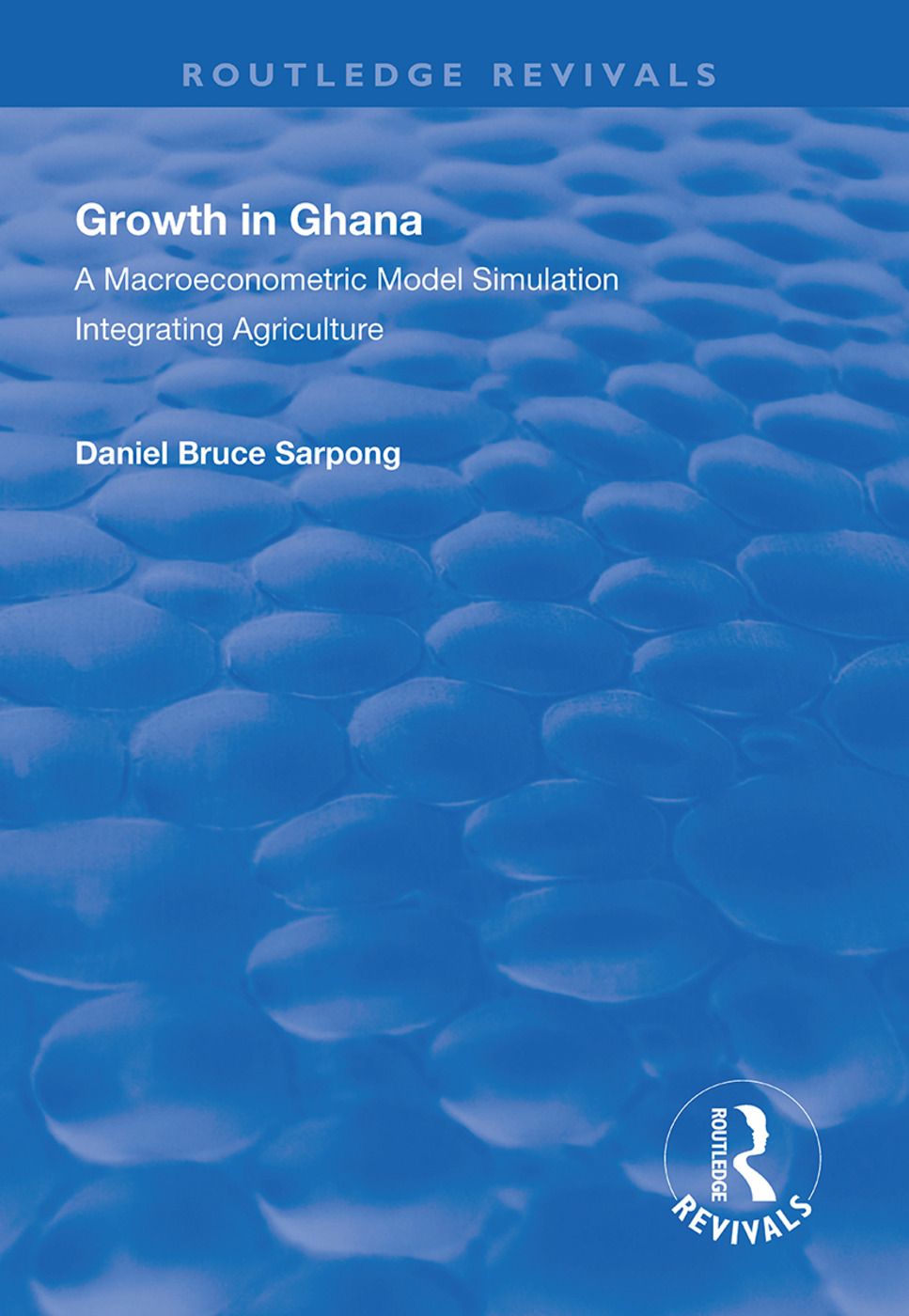 Growth in Ghana: A Macroeconometric Model Simulation Integrating Agriculture, 1st Edition (Hardback) book cover