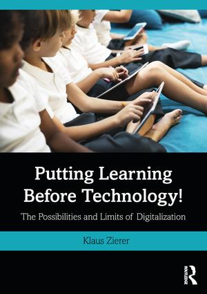 Putting Learning Before Technology!: The Possibilities and Limits of Digitalization, 1st Edition (Paperback) book cover