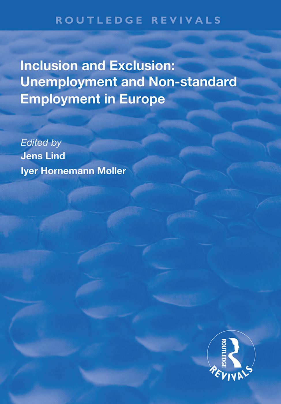 Inclusion and Exclusion: Unemployment and Non-standard Employment in Europe: 1st Edition (Hardback) book cover