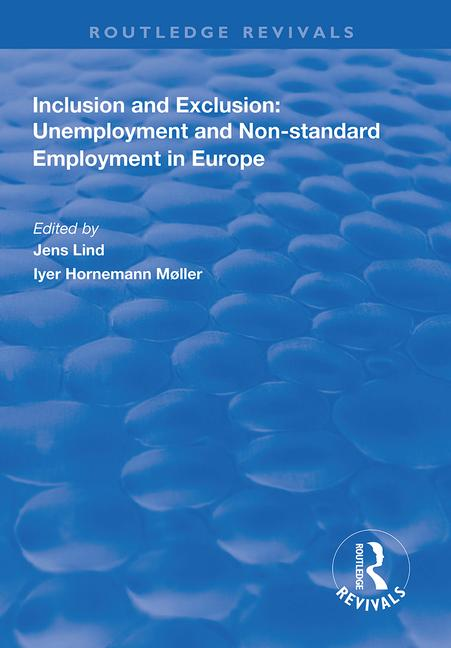 Inclusion and Exclusion: Unemployment and Non-standard Employment in Europe: 1st Edition (Paperback) book cover
