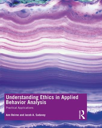 Understanding Ethics in Applied Behavior Analysis: Practical Applications book cover