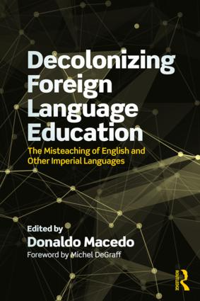 Decolonizing Foreign Language Education: The Misteaching of English and Other Colonial Languages book cover