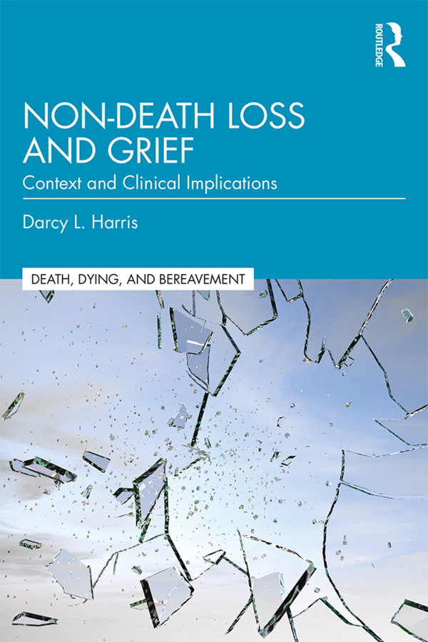Non-Death Loss and Grief: Context and Clinical Implications book cover