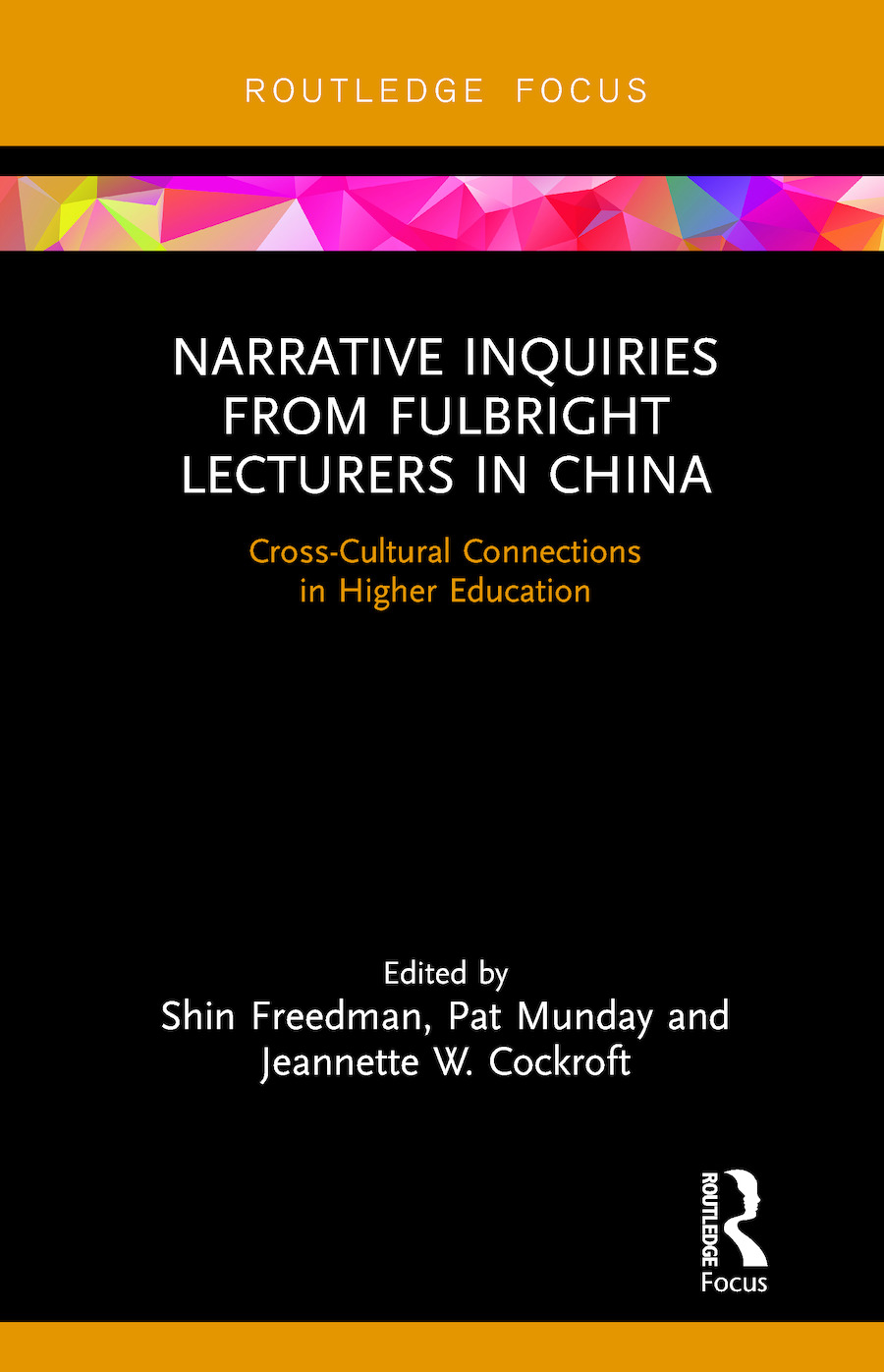 Narrative Inquiries from Fulbright Lecturers in China: Cross-Cultural Connections in Higher Education book cover
