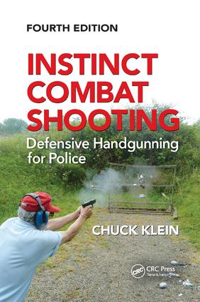 Instinct Combat Shooting: Defensive Handgunning for Police, Fourth Edition, 4th Edition (Paperback) book cover