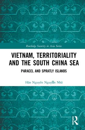 Vietnam, Territoriality and the South China Sea: Paracel and Spratly Islands (Hardback) book cover