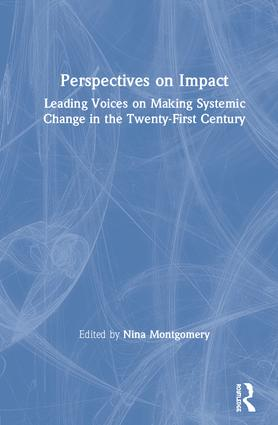 Perspectives on Impact: Leading Voices On Making Systemic Change in the Twenty-First Century, 1st Edition (Paperback) book cover