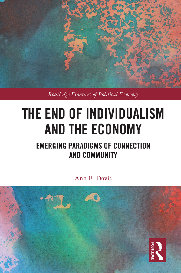 The End of Individualism and the Economy: Emerging Paradigms of Connection and Community book cover