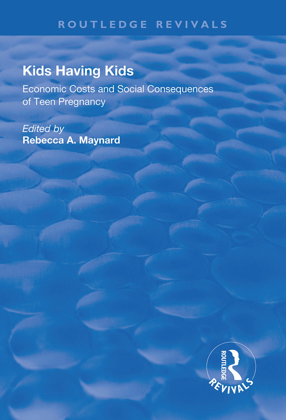 Kids Having Kids: Economic Costs and Social Consequences of Teen Pregnancy, 1st Edition (Paperback) book cover