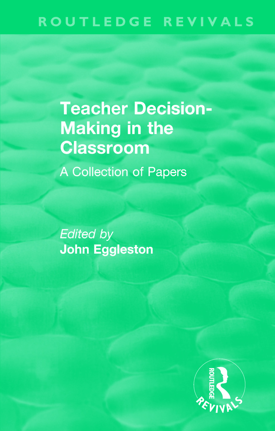 Teacher Decision-Making in the Classroom: A Collection of Papers book cover