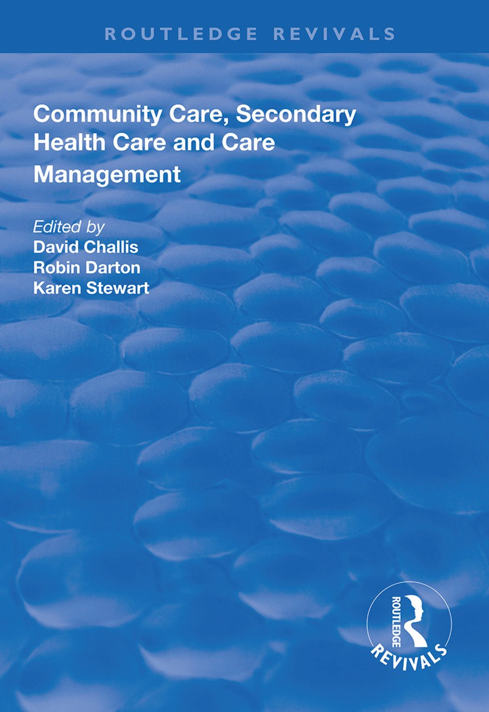 Community Care, Secondary Health Care and Care Management: 1st Edition (Paperback) book cover