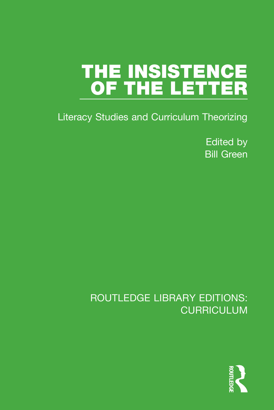 The Insistence of the Letter: Literacy Studies and Curriculum Theorizing book cover