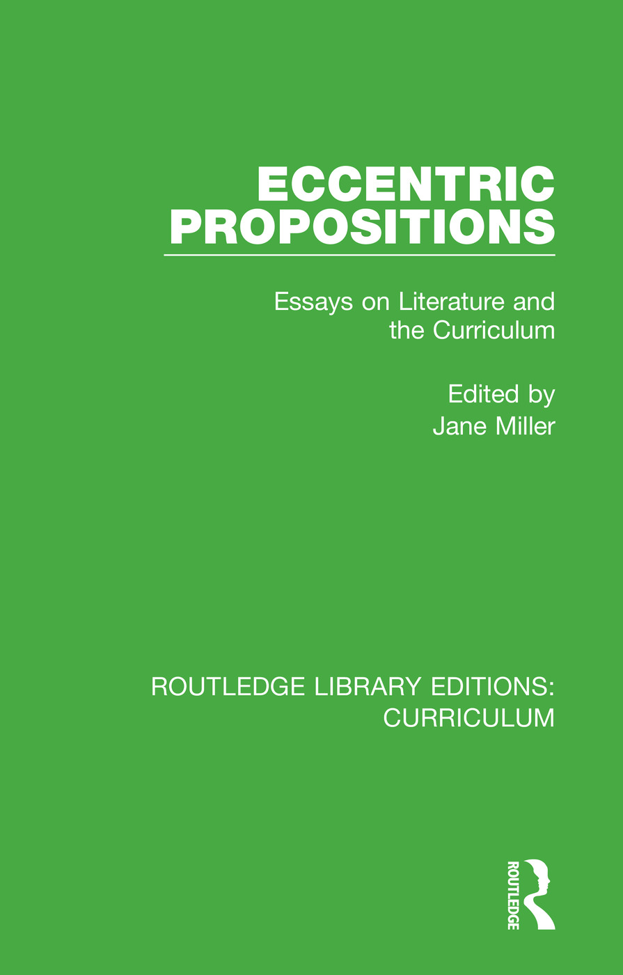 Eccentric Propositions: Essays on Literature and the Curriculum book cover