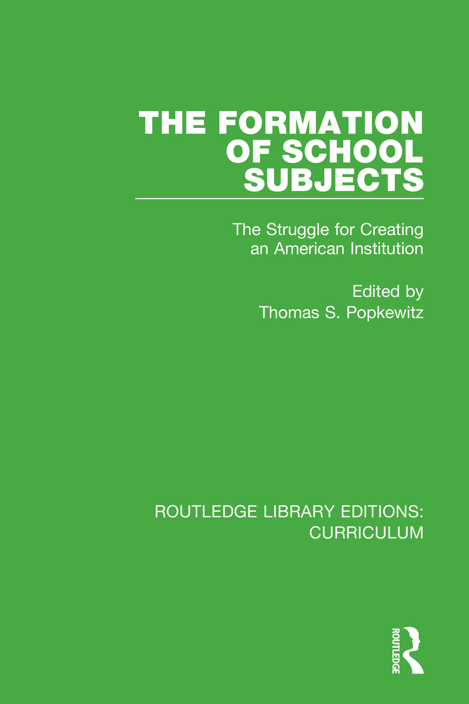 The Formation of School Subjects: The Struggle for Creating an American Institution book cover