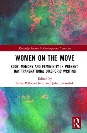 Women on the Move: Body, Memory and Femininity in Present-Day Transnational Diasporic Writing, 1st Edition (Hardback) book cover