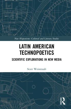 Latin American Technopoetics: Scientific Explorations in New Media book cover