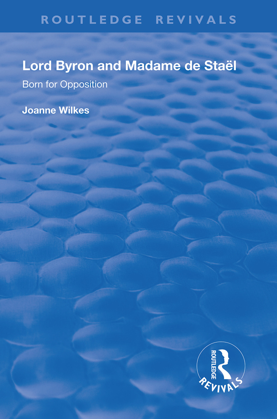 Lord Byron and Madame de Staël: Born for Opposition, 1st Edition (Paperback) book cover