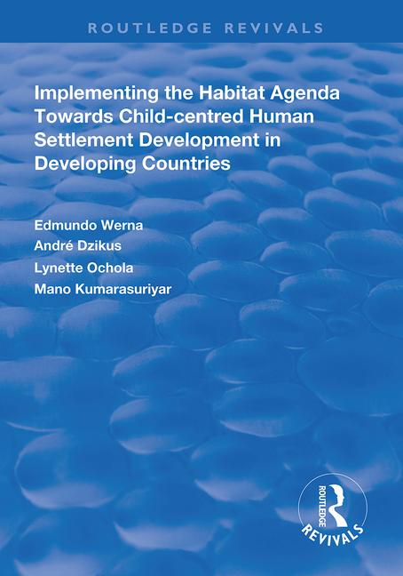 Implementing the Habit Agenda: Towards Child-centred Human Settlement Development in Developing Countries: Towards Child-centred Human Settlement Development in Developing Countries, 1st Edition (Paperback) book cover