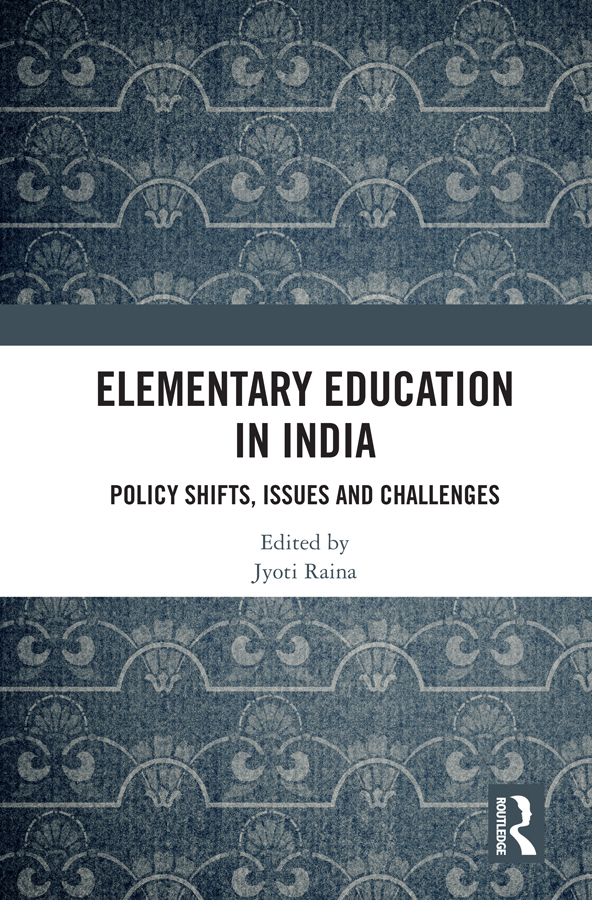 Elementary Education in India: Policy Shifts, Issues and Challenges, 1st Edition (Hardback) book cover