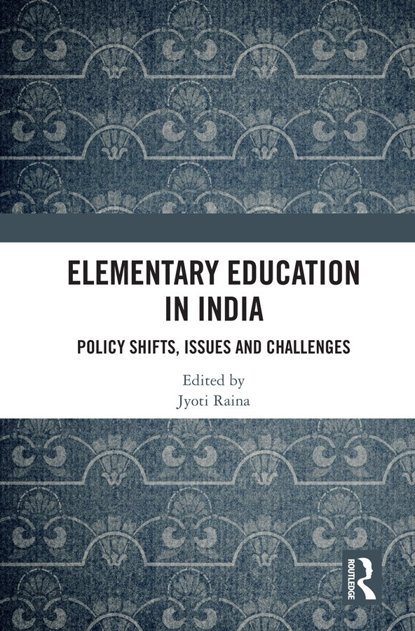 Elementary Education in India: Policy Shifts, Issues and Challenges book cover