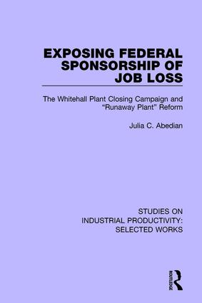 Exposing Federal Sponsorship of Job Loss: The Whitehall Plant Closing Campaign and