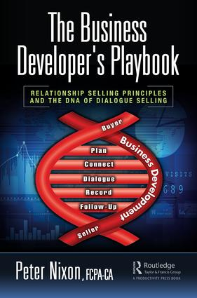 The Business Developer's Playbook: Relationship Selling Principles and the DNA of Dialogue Selling, 1st Edition (Hardback) book cover