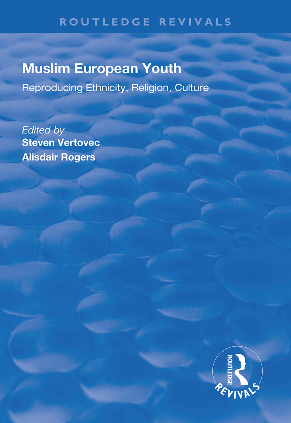 Muslim European Youth: Reproducing Ethnicity, Religion, Culture book cover