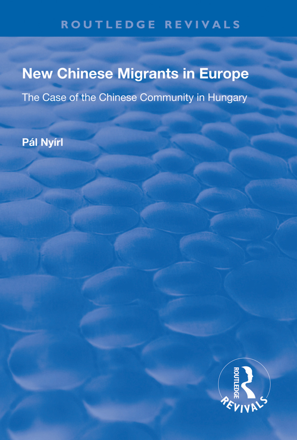 New Chinese Migrants in Europe: The Case of the Chinese Community in Hungary book cover