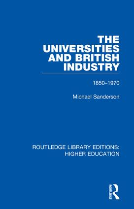 The Universities and British Industry: 1850-1970 book cover