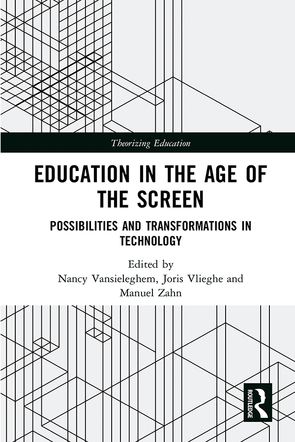 Education in the Age of the Screen: Possibilities and Transformations in Technology book cover