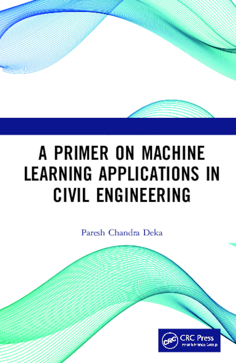 A Primer on Machine Learning Applications in Civil Engineering: 1st Edition (Hardback) book cover