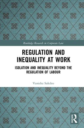 Regulation and Inequality at Work: Isolation and Inequality Beyond the Regulation of Labour, 1st Edition (Hardback) book cover