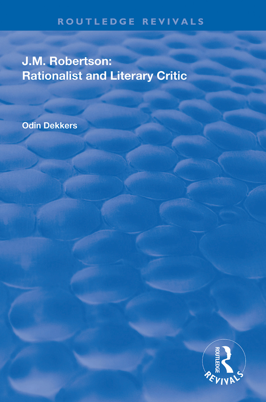 J.M. Robertson: Rationalist and Literary Critic book cover