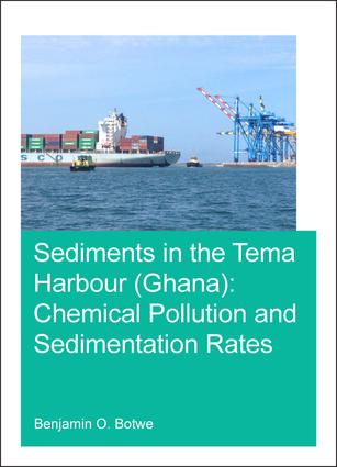 Sediments in the Tema Harbour (Ghana): Chemical Pollution and Sedimentation Rates, 1st Edition (Paperback) book cover