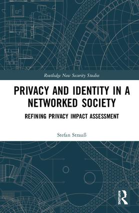 Privacy and Identity in a Networked Society: Refining Privacy Impact Assessment book cover