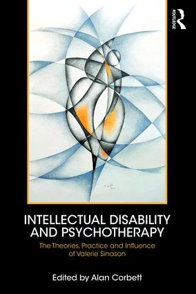 Intellectual Disability and Psychotherapy: The Theories, Practice and Influence of Valerie Sinason, 1st Edition (Paperback) book cover