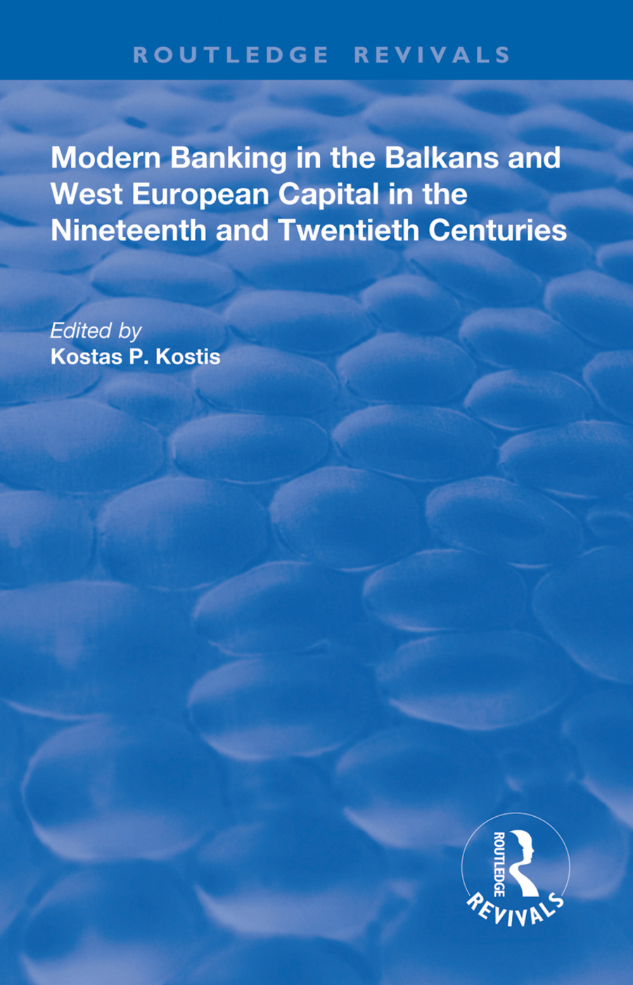 Modern Banking in the Balkans and West-European Capital in the 19th and 20th Centuries: 1st Edition (Hardback) book cover