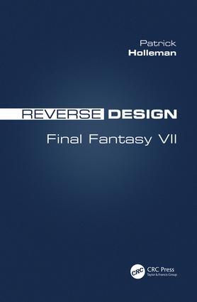 Reverse Design: Final Fantasy VII, 1st Edition (Paperback) book cover