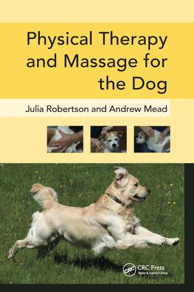 Physical Therapy and Massage for the Dog: 1st Edition (Paperback) book cover