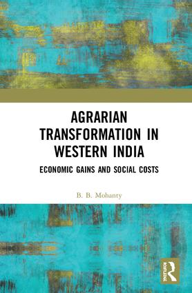 Agrarian Transformation in Western India: Economic Gains and Social Costs book cover