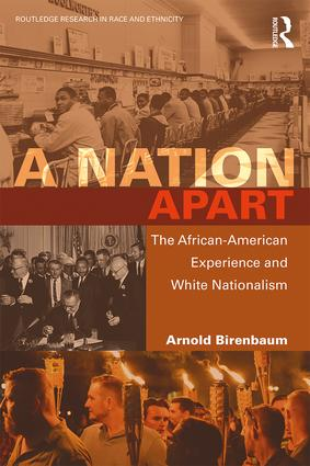 A Nation Apart: The African-American Experience and White Nationalism, 1st Edition (Paperback) book cover