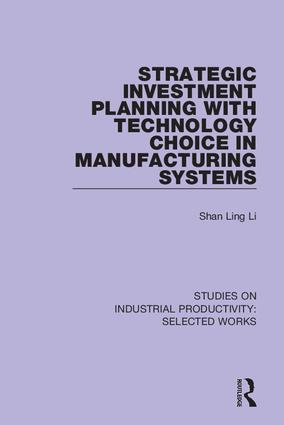 Strategic Investment Planning with Technology Choice in Manufacturing Systems: 1st Edition (Hardback) book cover