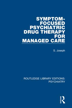Symptom-Focused Psychiatric Drug Therapy for Managed Care: 1st Edition (e-Book) book cover