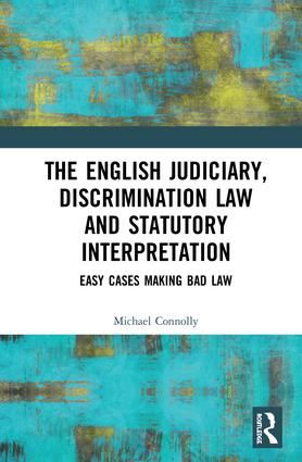 The Judiciary, Discrimination Law and Statutory Interpretation: Easy Cases Making Bad Law book cover