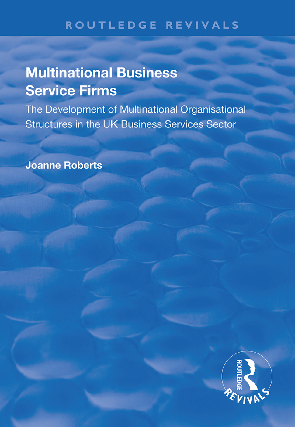 Multinational Business Service Firms: Development of Multinational Organization Structures in the UK Business Service Sector book cover