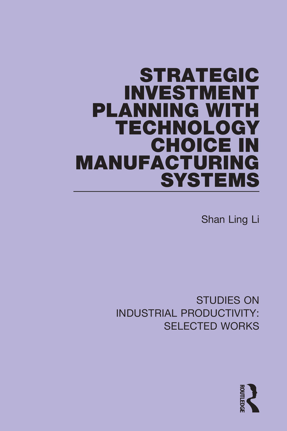 Strategic Investment Planning with Technology Choice in Manufacturing Systems