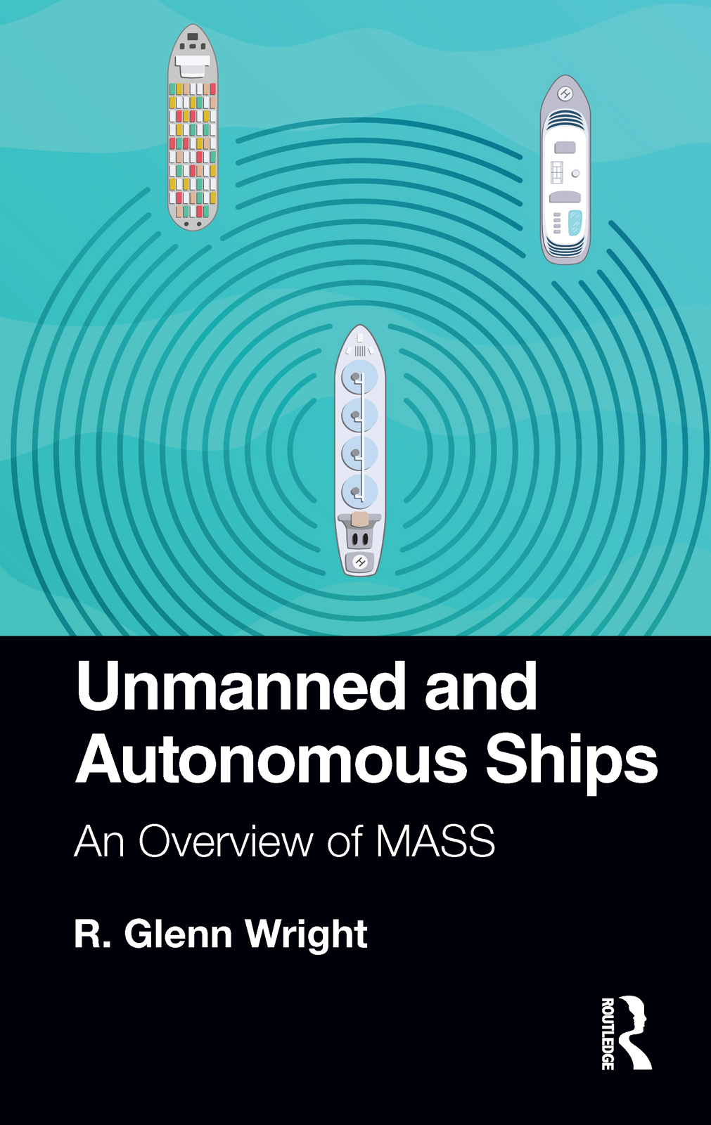 Unmanned and Autonomous Ships: An Overview of MASS book cover