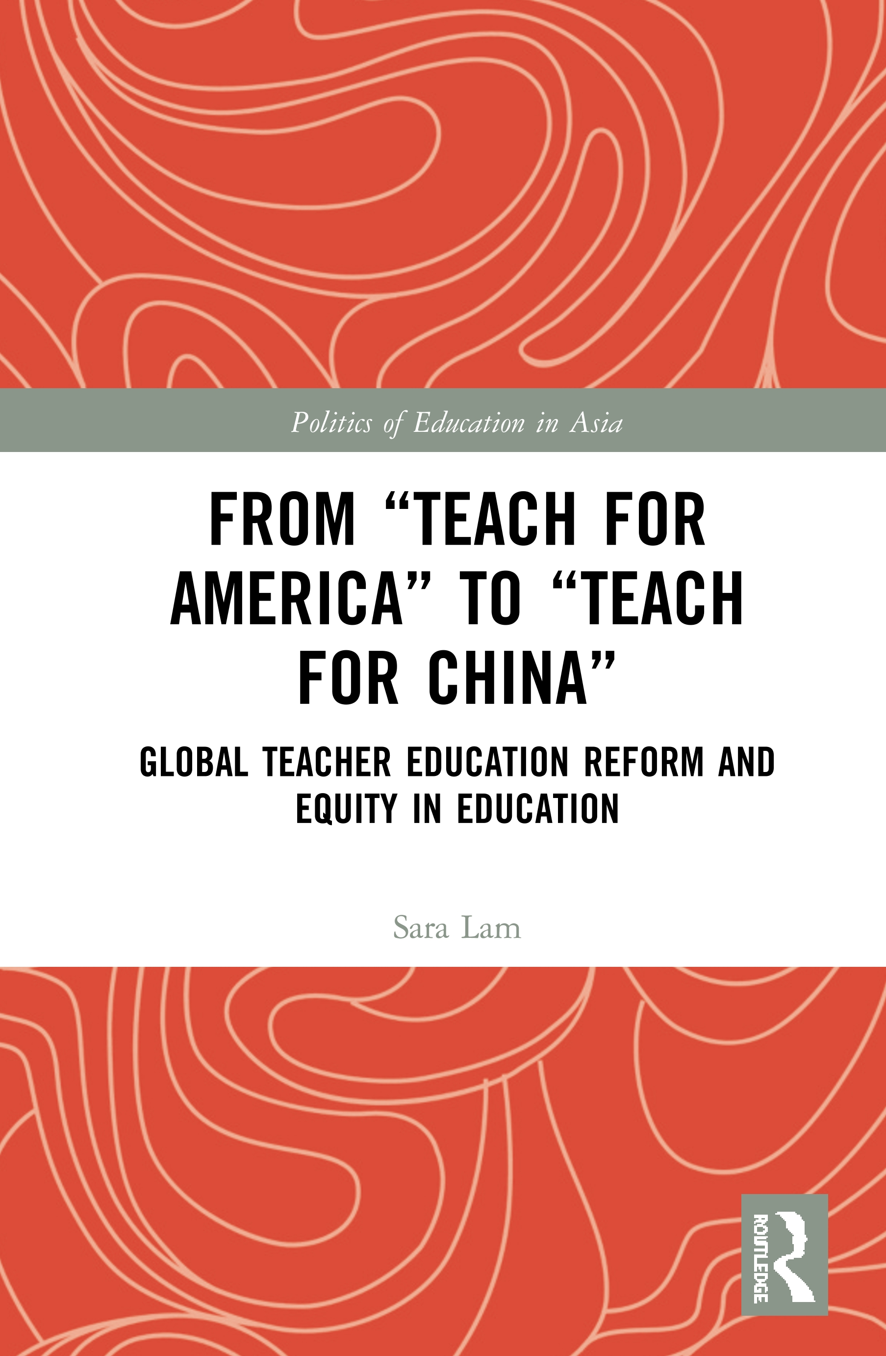 From Teach For America to Teach For China: Global Teacher Education Reform and Equity in Education book cover