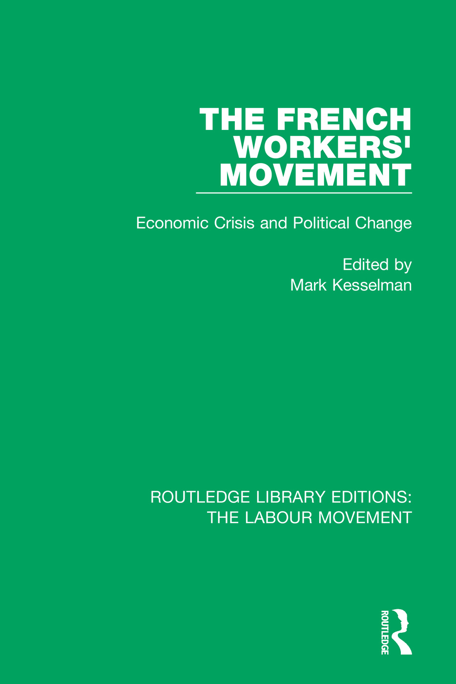 The French Workers' Movement: Economic Crisis and Political Change book cover
