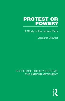 Protest or Power?: A Study of the Labour Party, 1st Edition (Hardback) book cover